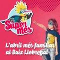 El Supermes, viu un abril d'aventures al Baix Llobregat!