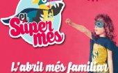 El Supermes, l'abril m�s familiar al Baix Llobregat!