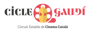 Cicle Gaudí - Circuit Estable de Cinema Català