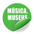 Música, Museus...