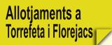 Allotjaments a Torrefeta i Florejacs