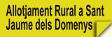 Allotjament Rural a Sant Jaume dels Domenys