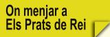 On Menjar a Els Prats de Rei (Restaurants)