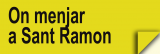 On Menjar a Sant Ramon (Restaurants)