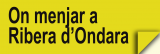 On Menjar a Ribera d´Ondara (Restaurants)