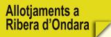 Allotjaments a Ribera d´Ondara