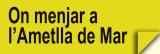 On Menjar a l�Ametlla de Mar (Restaurants)