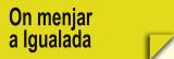 On Menjar a Igualada (Restaurants)