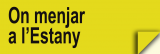 On Menjar a l�Estany (Restaurants)