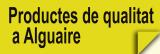 Productes de qualitat a Alguaire