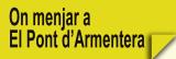 On Menjar a El Pont d�Armentera (Restaurants)