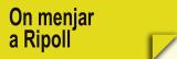 Ripoll - On Menjar (Restaurants)