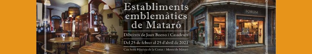 Mataró - Exposició Establiments emblemàtics